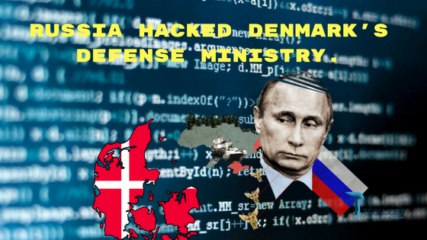 Russia hacked Denmark's defense Ministry