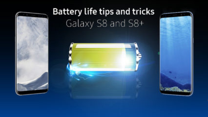 Tips to Increase battery life of Samsung Galaxy S8